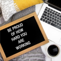 Be proud of how hard you are working